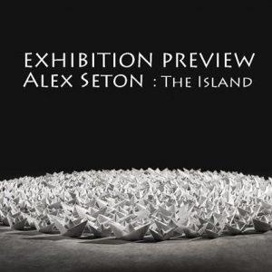 Alex Seton : The Island – Preview